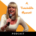 A Teachable Moment Podcast