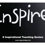 8 Inspiring Quotes About Teaching
